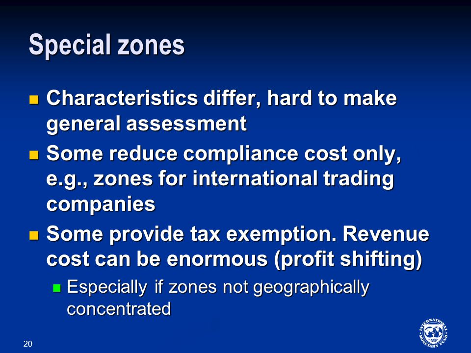 20 Special zones Characteristics differ, hard to make general assessment Characteristics differ, hard to make general assessment Some reduce compliance cost only, e.g., zones for international trading companies Some reduce compliance cost only, e.g., zones for international trading companies Some provide tax exemption.