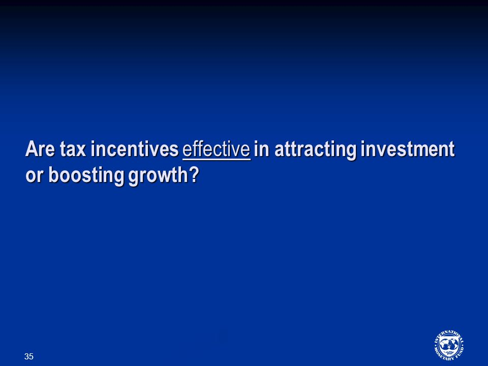 35 Are tax incentives effective in attracting investment or boosting growth