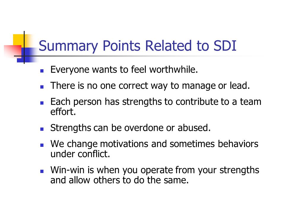 Summary Points Related to SDI Everyone wants to feel worthwhile.