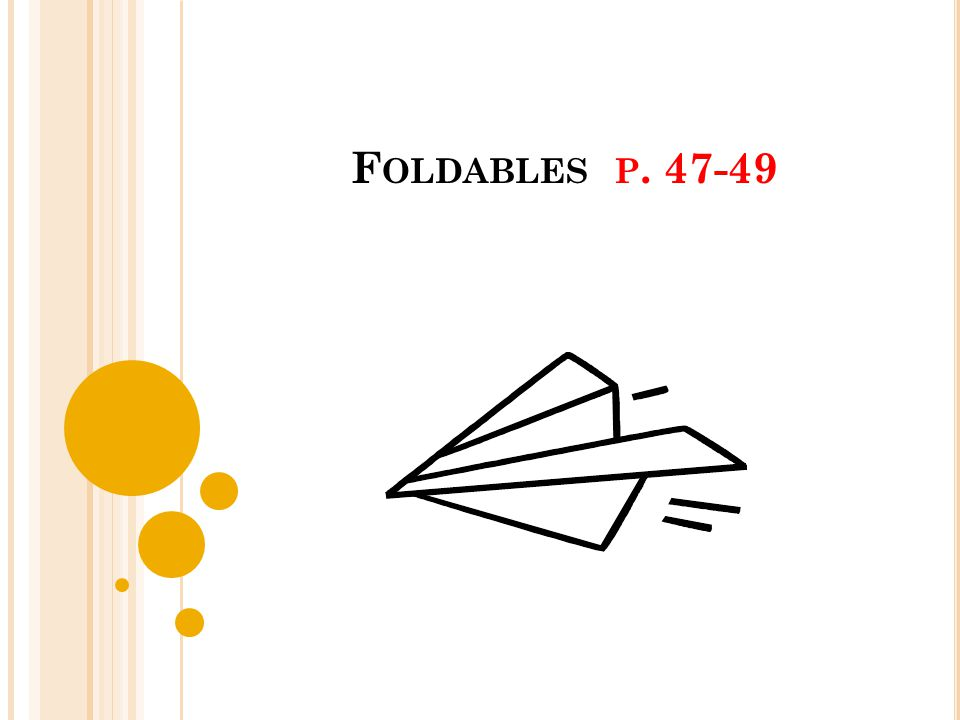F OLDABLES P. 47-49