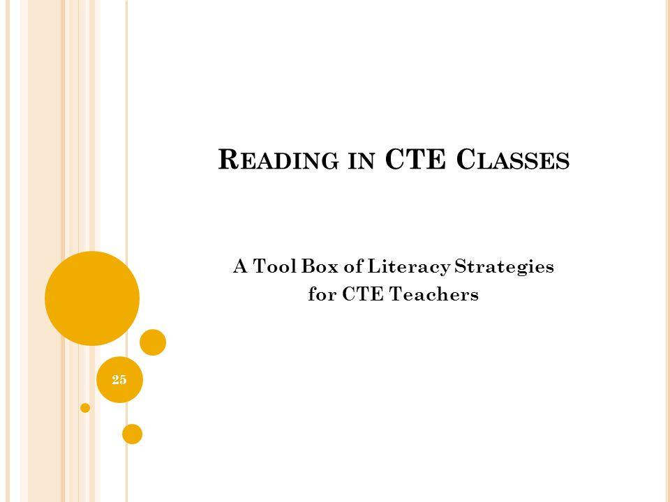R EADING IN CTE C LASSES A Tool Box of Literacy Strategies for CTE Teachers 25