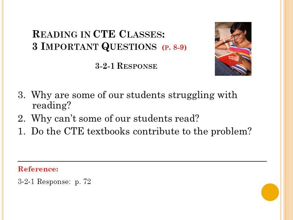 R EADING IN CTE C LASSES : 3 I MPORTANT Q UESTIONS ( P.