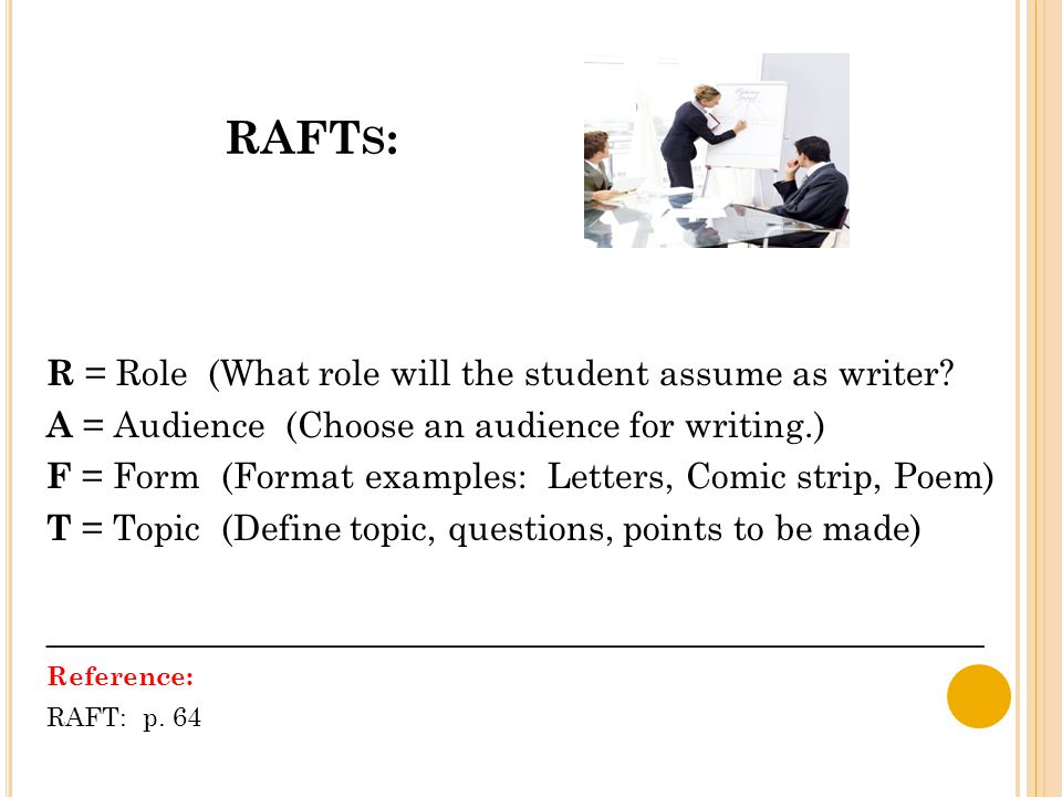 RAFT S : R = Role (What role will the student assume as writer.
