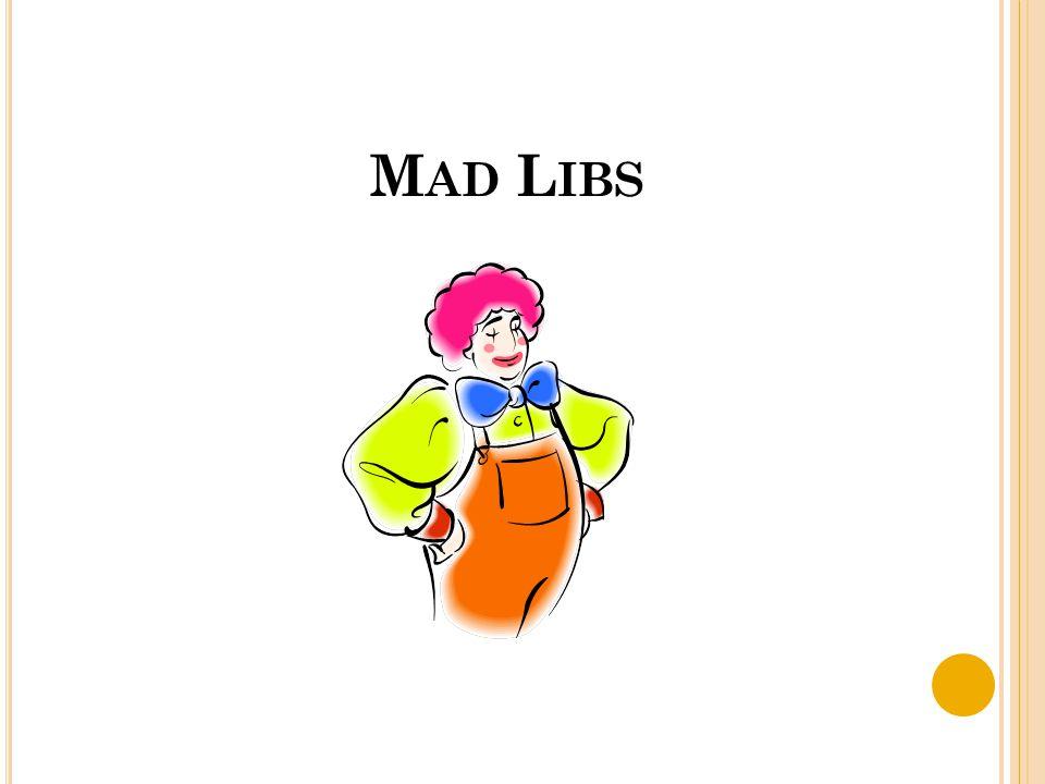 M AD L IBS