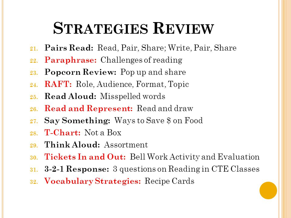 S TRATEGIES R EVIEW 21. Pairs Read: Read, Pair, Share; Write, Pair, Share 22. Paraphrase: Challenges of reading 23. Popcorn Review: Pop up and share 2