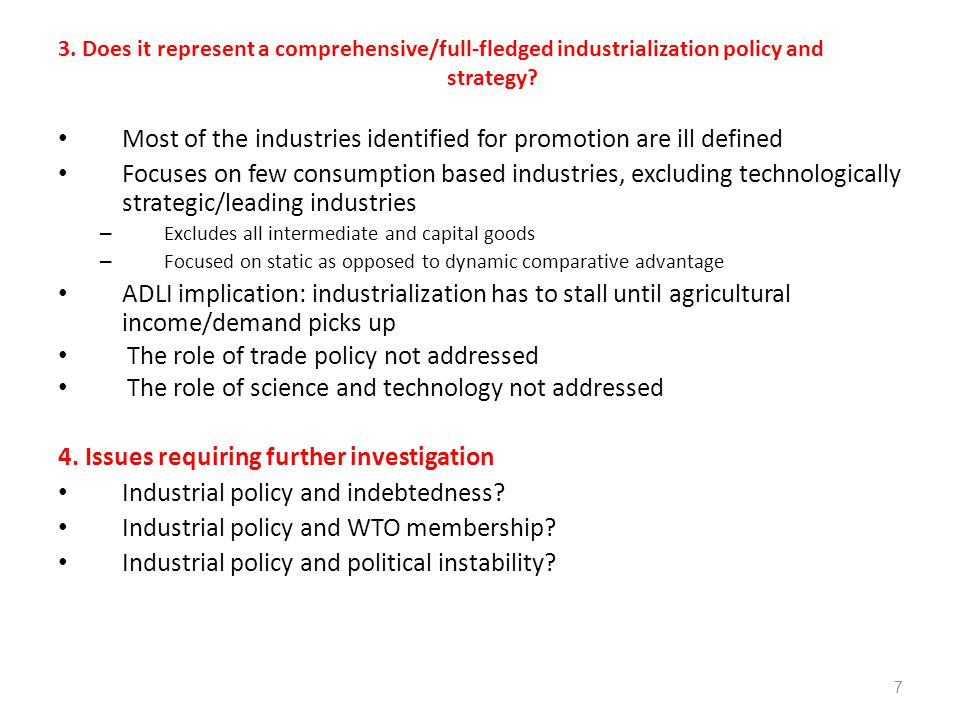 3. Does it represent a comprehensive/full-fledged industrialization policy and strategy? Most of the industries identified for promotion are ill defin