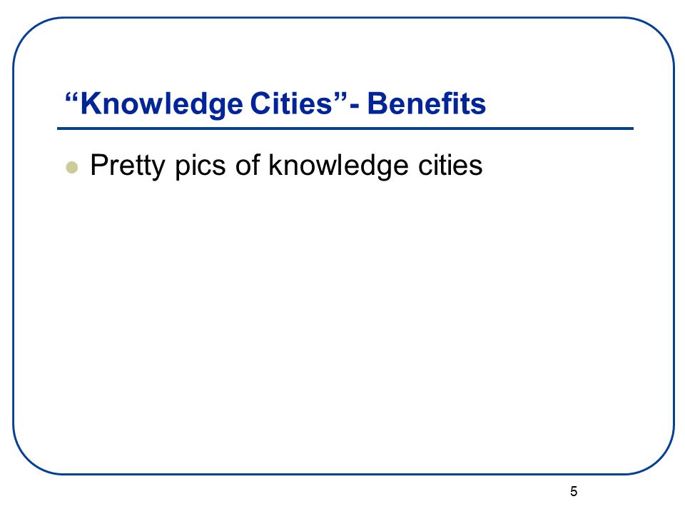 5 Knowledge Cities - Benefits Pretty pics of knowledge cities