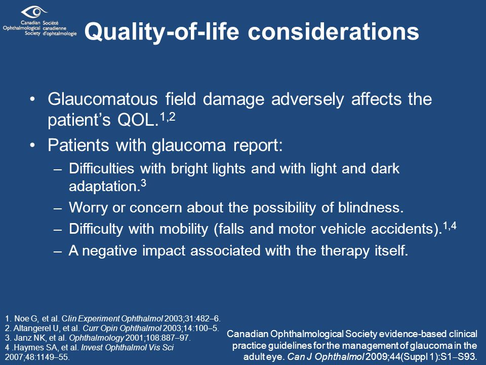 Quality-of-life considerations Glaucomatous field damage adversely affects the patient's QOL.