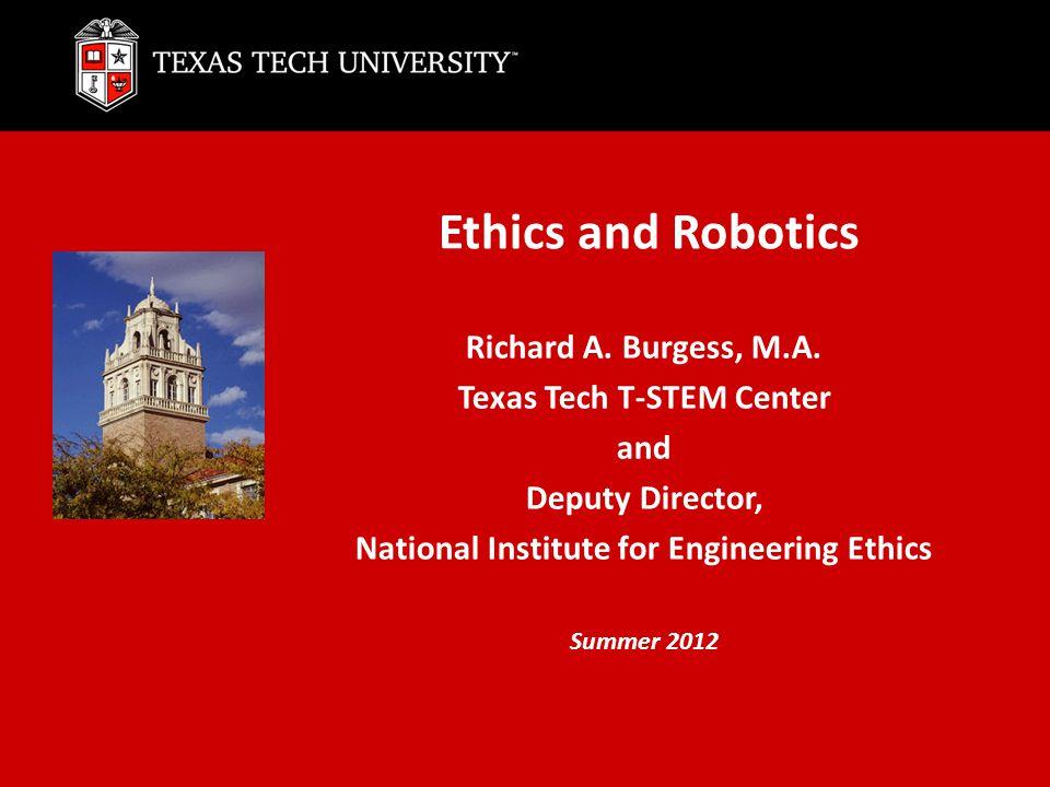 Ethics and Robotics Richard A.Burgess, M.A.