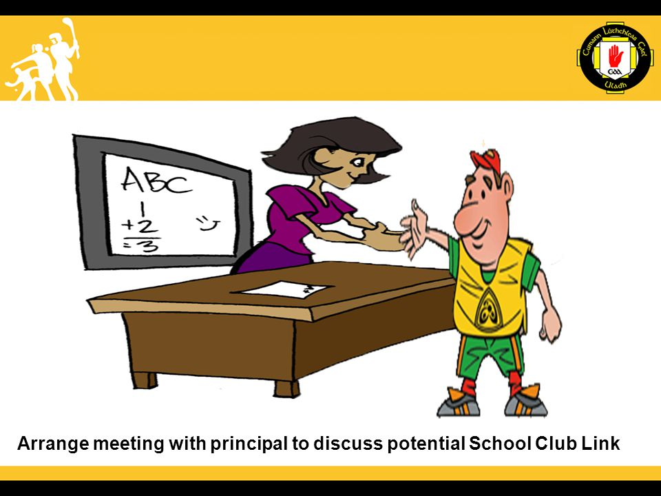 Arrange meeting with principal to discuss potential School Club Link
