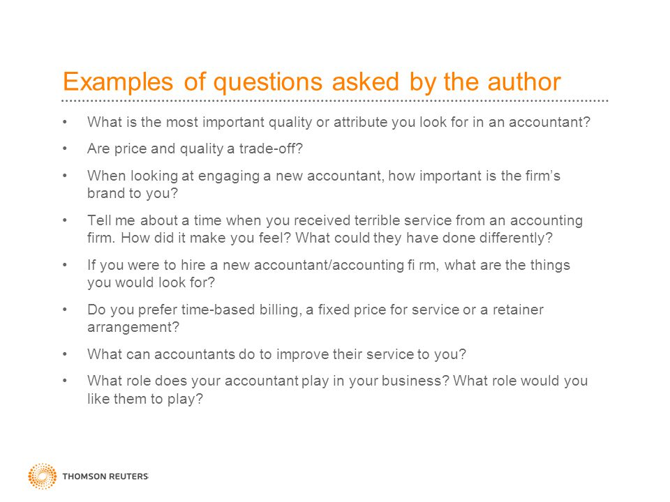 Examples of questions asked by the author What is the most important quality or attribute you look for in an accountant? Are price and quality a trade