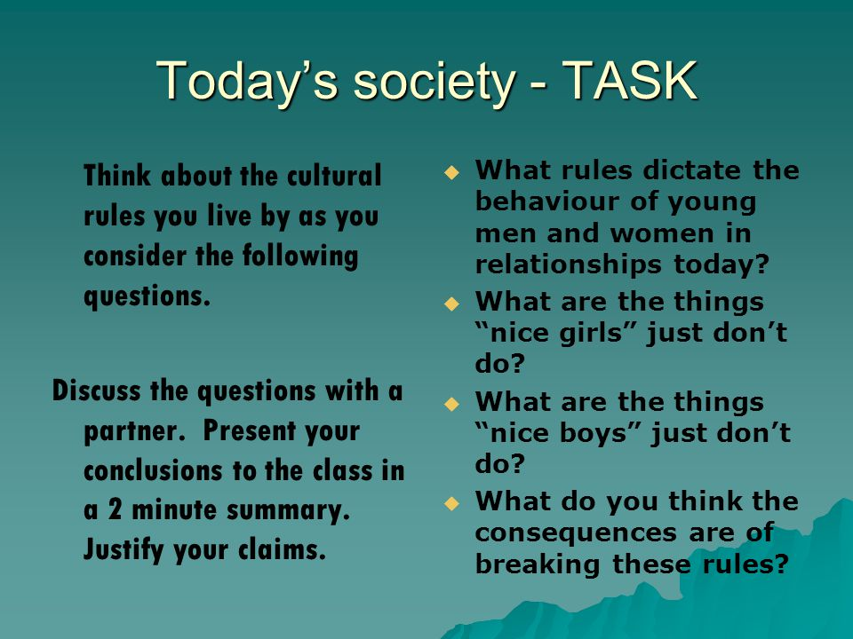 Today's society - TASK Think about the cultural rules you live by as you consider the following questions.