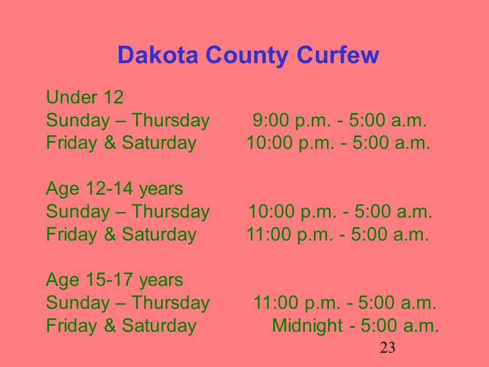 23 Dakota County Curfew Under 12 Sunday – Thursday 9:00 p.m.