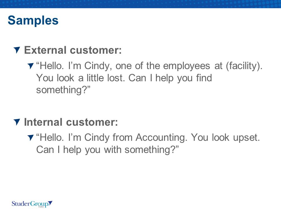 Samples External customer: Hello.I'm Cindy, one of the employees at (facility).