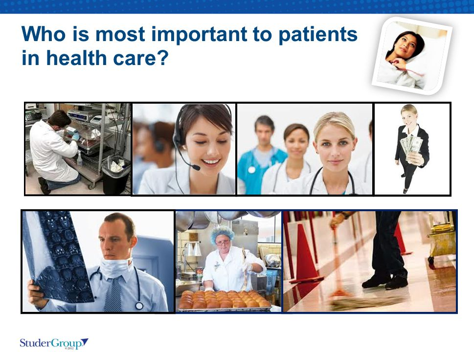 Who is most important to patients in health care?