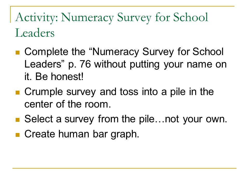 Activity: Numeracy Survey for School Leaders Complete the Numeracy Survey for School Leaders p.