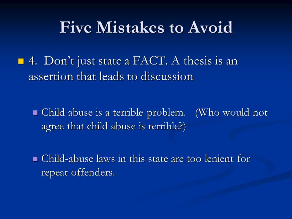 Five Mistakes to Avoid 4. Don't just state a FACT.