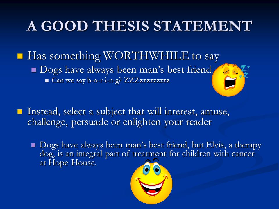 A GOOD THESIS STATEMENT Is limited to fit the assignment Is limited to fit the assignment Narrow your subject to fit a five to eight paragraph essay Narrow your subject to fit a five to eight paragraph essay FOCUS your essay on an important part of a broader subject FOCUS your essay on an important part of a broader subject Instead of… Nuclear power should be banned in this country.