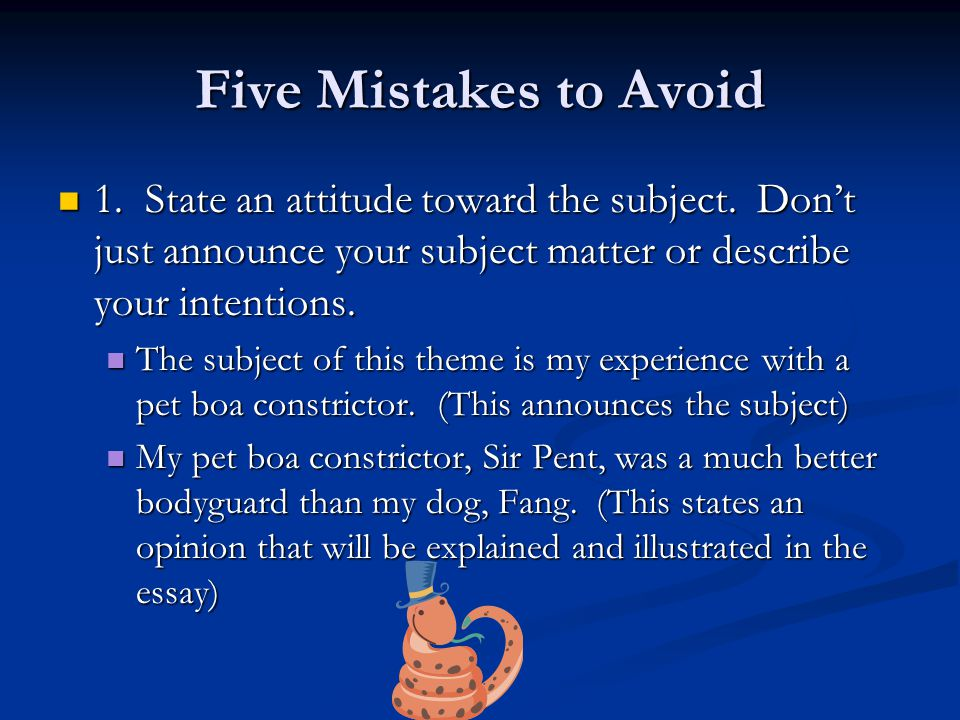 Five Mistakes to Avoid 1. State an attitude toward the subject.