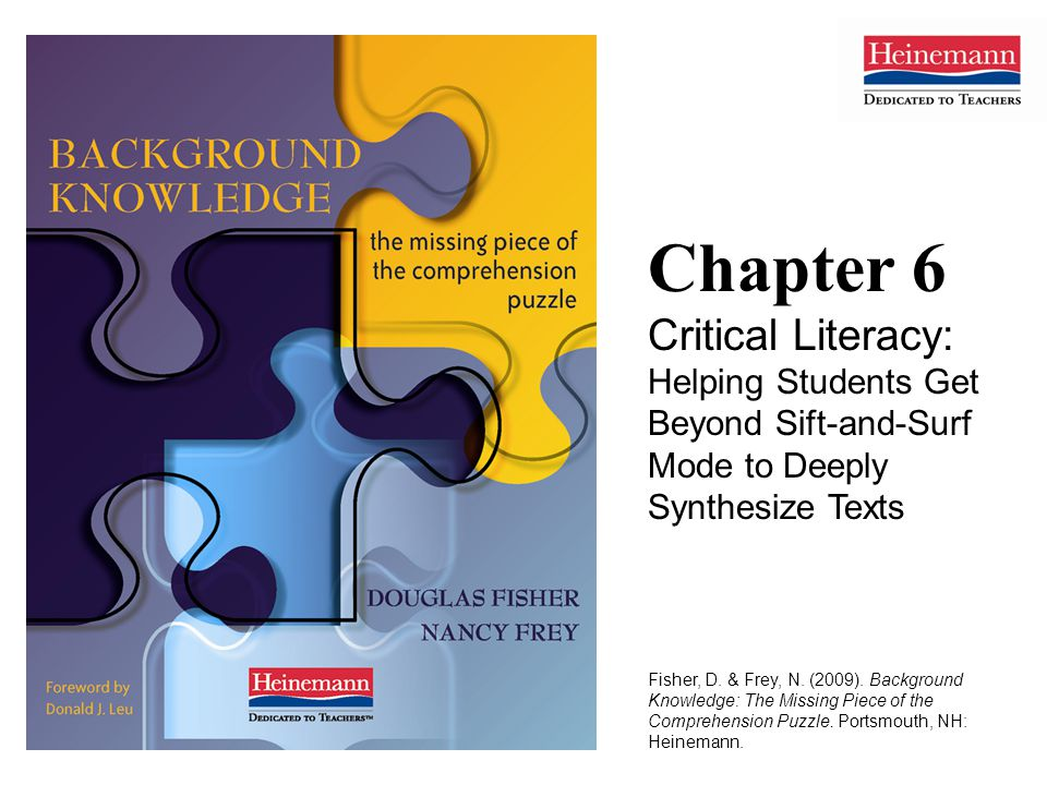 Chapter 6 Critical Literacy: Helping Students Get Beyond Sift-and-Surf Mode to Deeply Synthesize Texts Fisher, D.