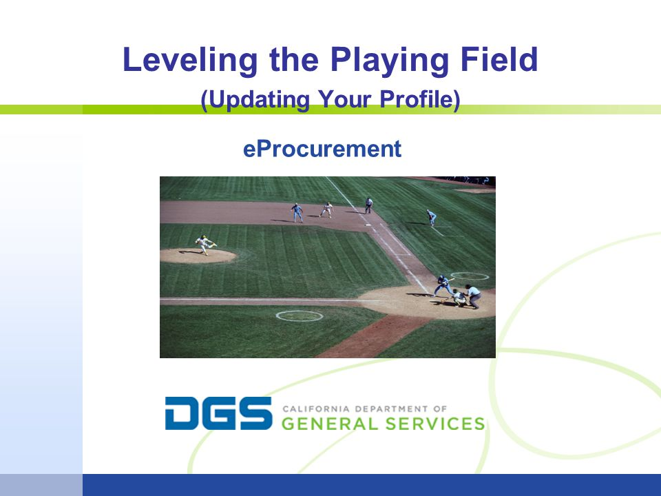 Leveling the Playing Field (Updating Your Profile) eProcurement