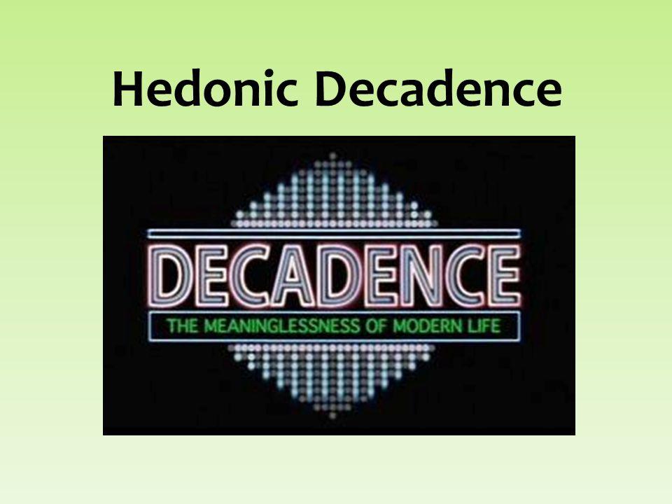 Hedonic Decadence