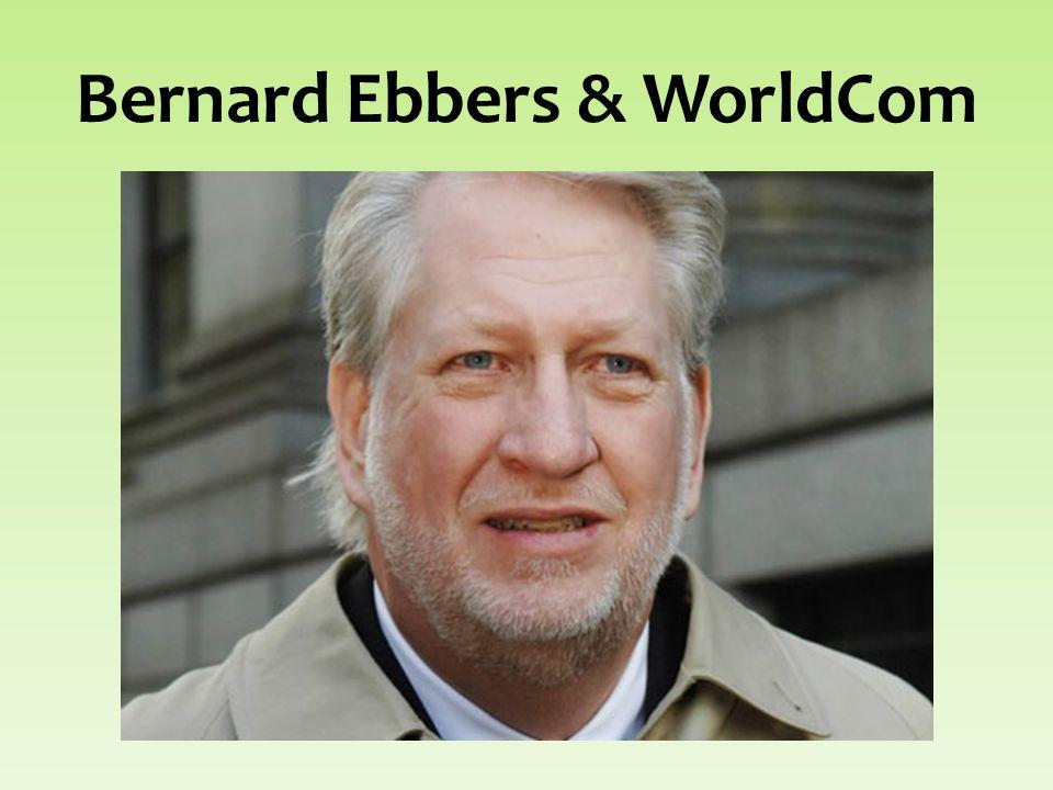 Bernard Ebbers & WorldCom