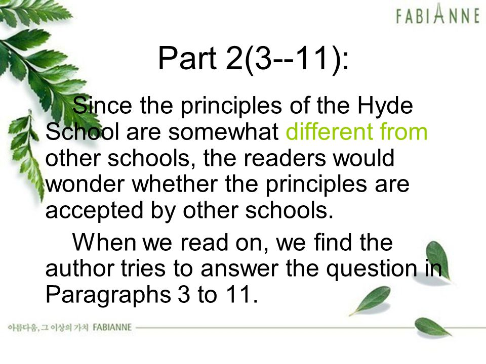 Part 2(3--11): Since the principles of the Hyde School are somewhat different from other schools, the readers would wonder whether the principles are accepted by other schools.
