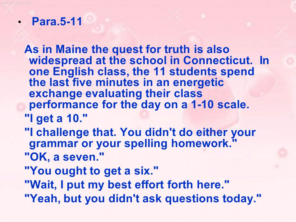 Para.5-11 As in Maine the quest for truth is also widespread at the school in Connecticut.