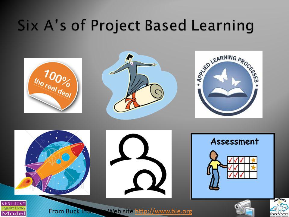 From Buck Institute Web site http://www.bie.orghttp://www.bie.org