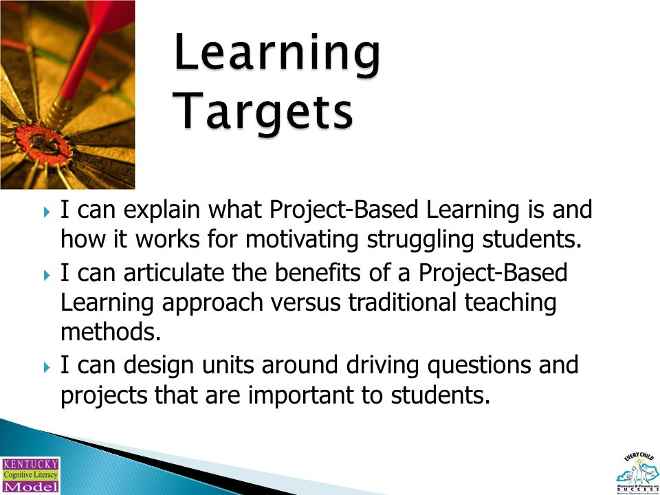  I can explain what Project-Based Learning is and how it works for motivating struggling students.