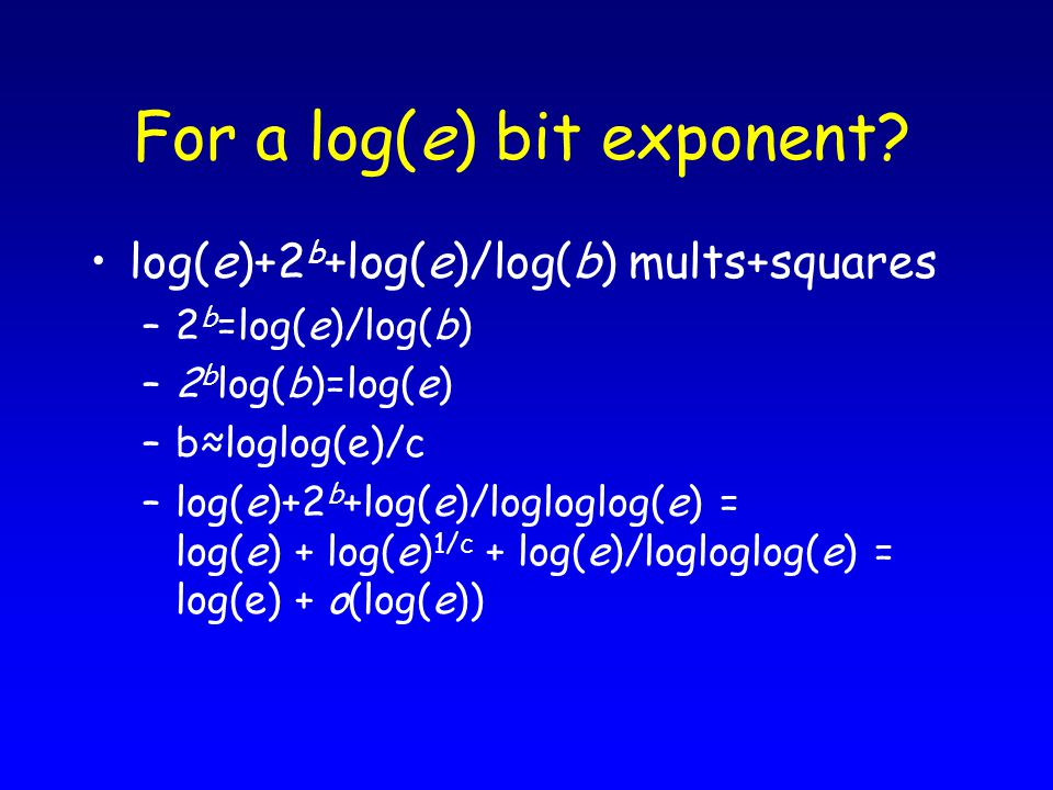 For a log(e) bit exponent.