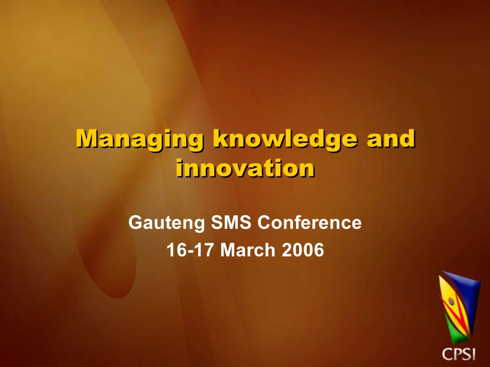 Managing Knowledge Where is the value within our organisation.