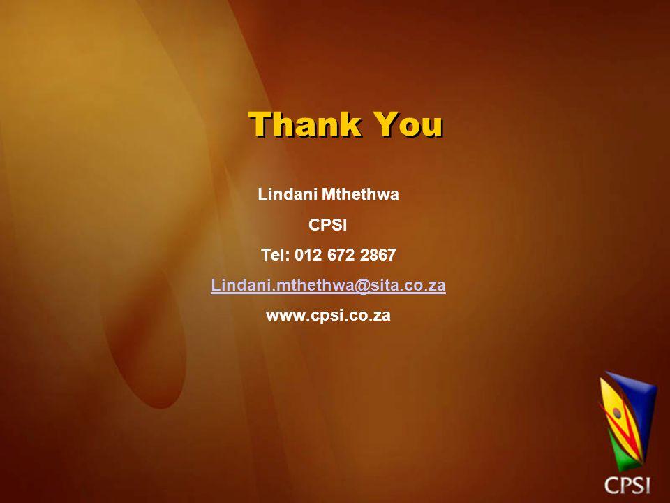 Thank You Lindani Mthethwa CPSI Tel: 012 672 2867 Lindani.mthethwa@sita.co.za www.cpsi.co.za