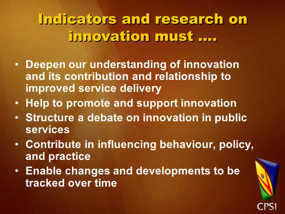 What blocks innovation? Lack of confidence Fixed paradigms Rule based culture Bureaucracy
