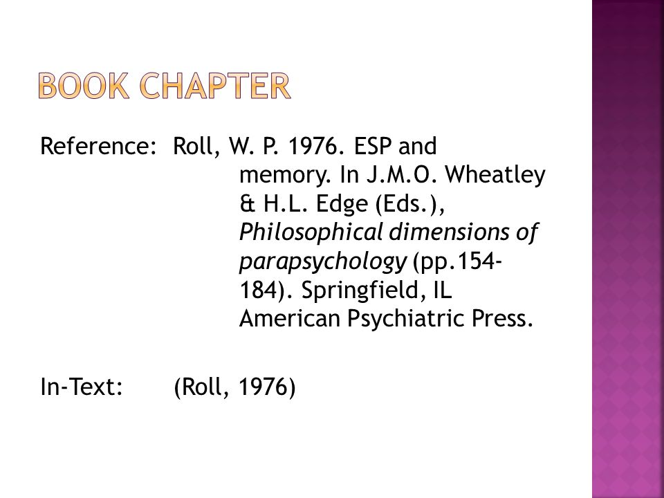 Reference: Roll, W. P. 1976. ESP and memory. In J.M.O.