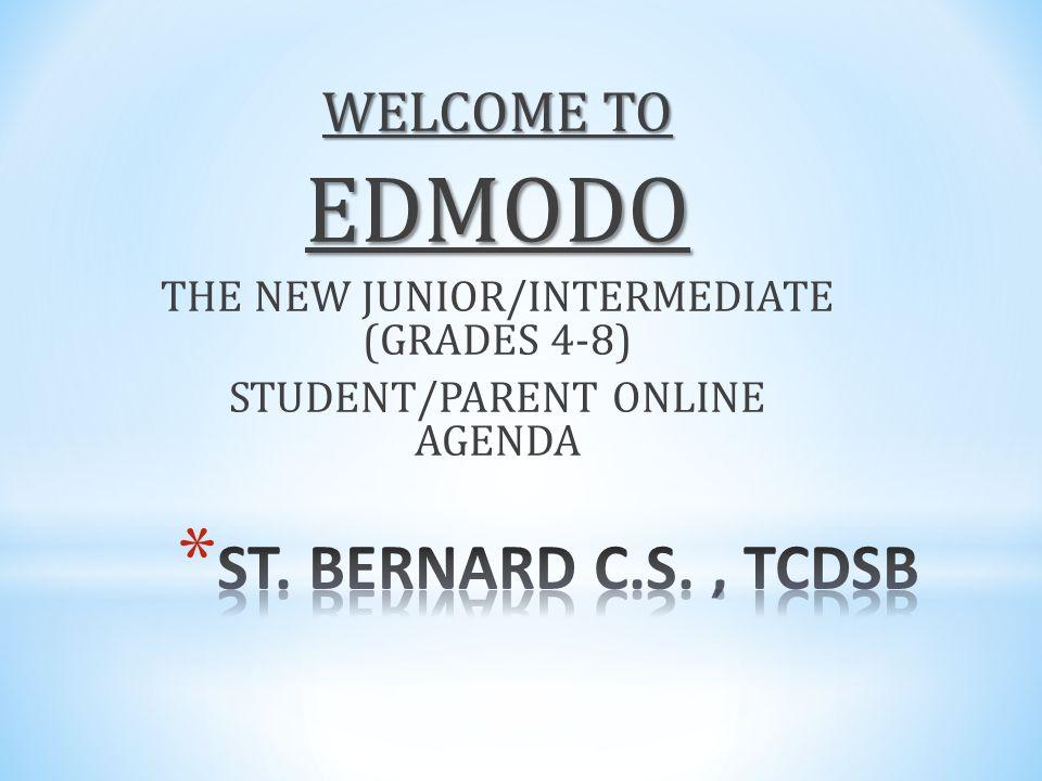 WELCOME TO EDMODO THE NEW JUNIOR/INTERMEDIATE (GRADES 4-8) STUDENT/PARENT ONLINE AGENDA