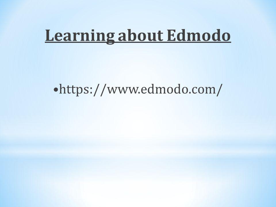Learning about Edmodo https://www.edmodo.com/