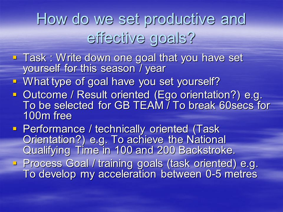 How do we set productive and effective goals.