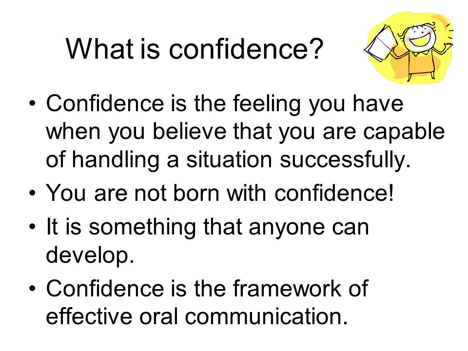 What is confidence.