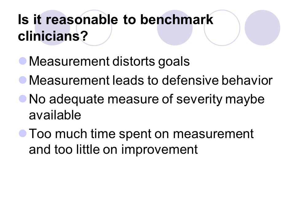 Is it reasonable to benchmark clinicians.