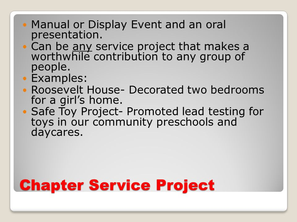 Chapter Service Project Manual or Display Event and an oral presentation.