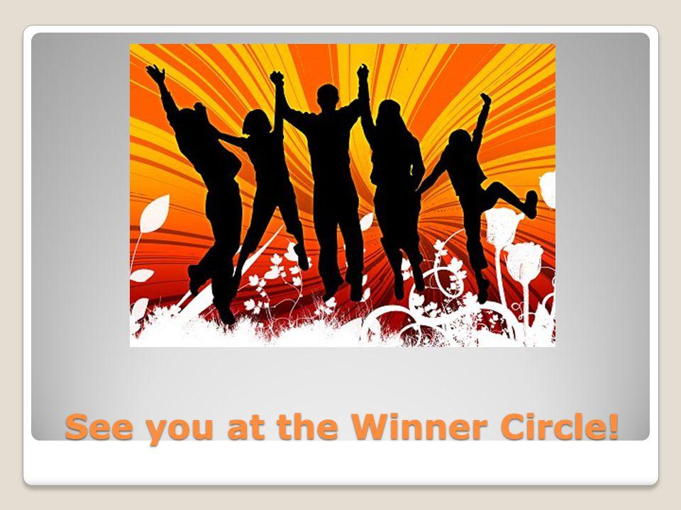 See you at the Winner Circle!