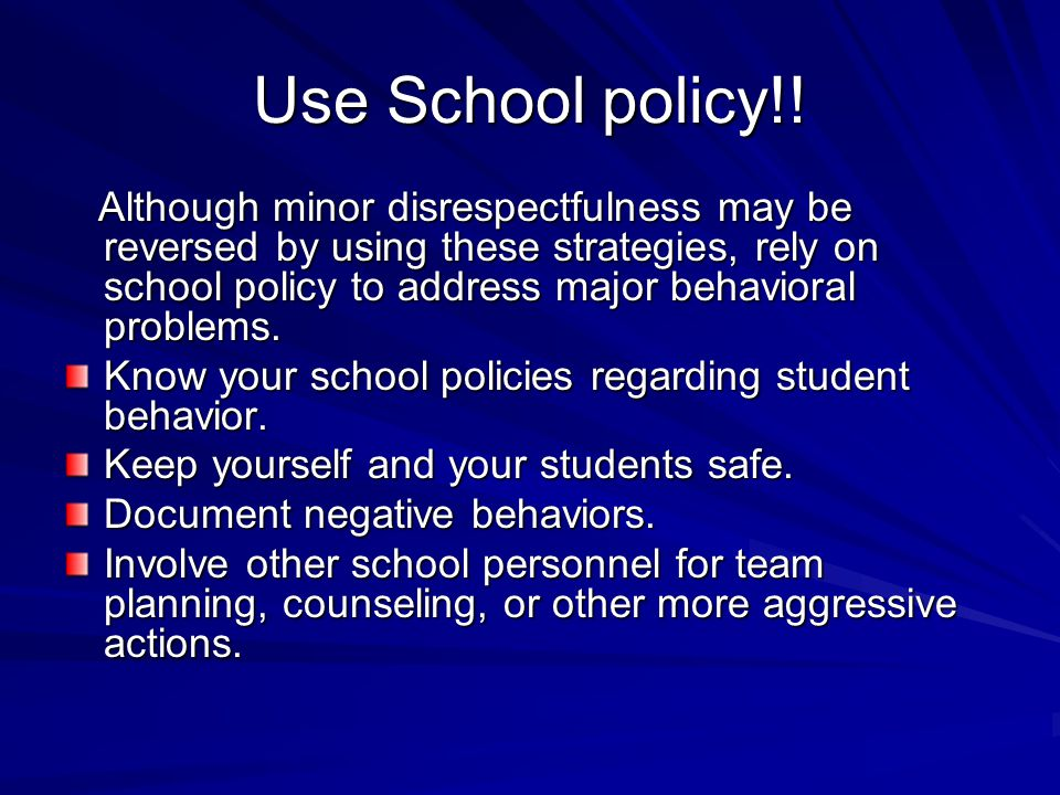 Use School policy!.