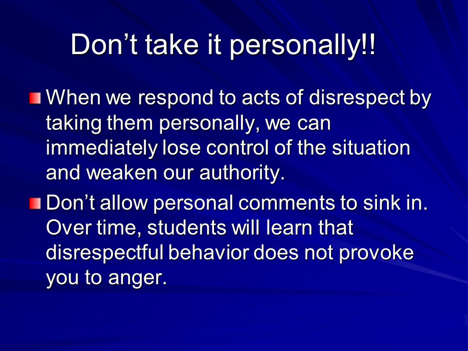 Don't take it personally!.
