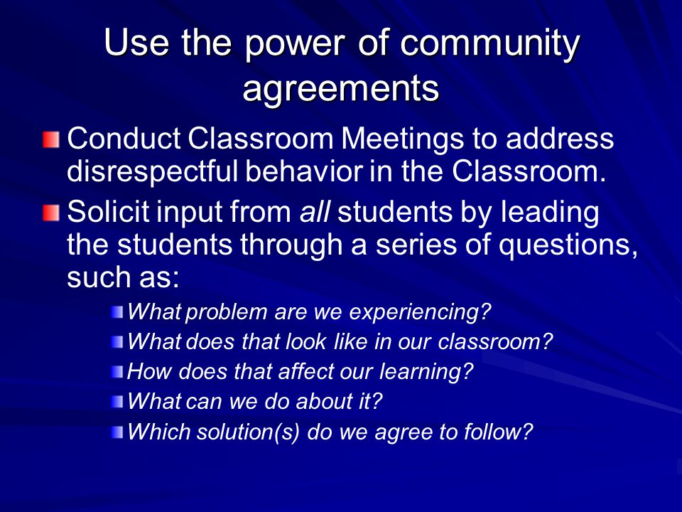 Classroom Management Plan Use the community agreements to form a classroom management plan.