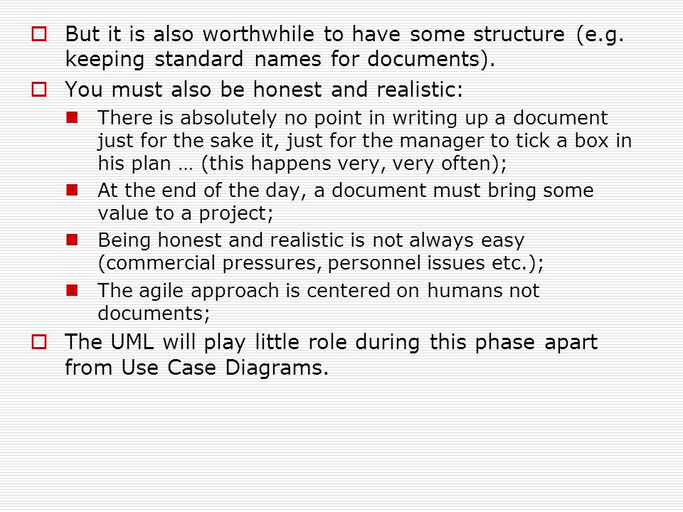  But it is also worthwhile to have some structure (e.g. keeping standard names for documents).  You must also be honest and realistic: There is abso