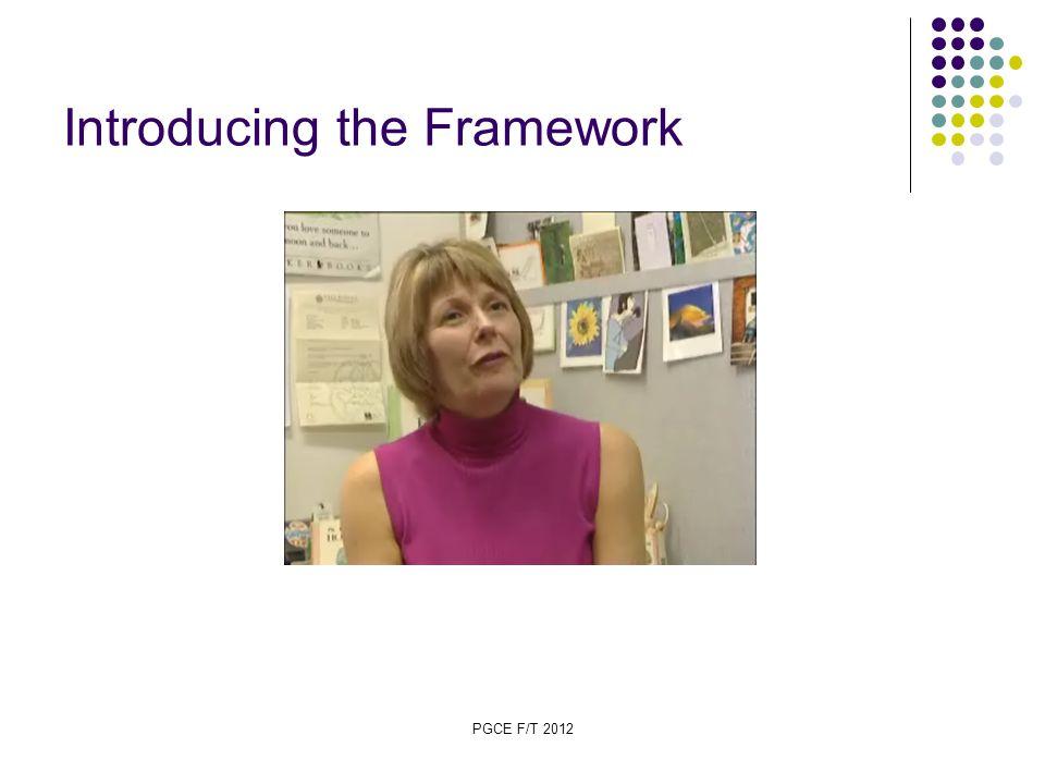 PGCE F/T 2012 Introducing the Framework