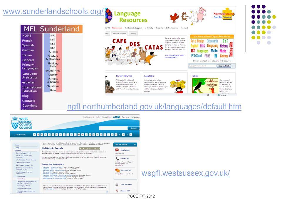PGCE F/T 2012 www.sunderlandschools.org/ wsgfl.westsussex.gov.uk/ ngfl.northumberland.gov.uk/languages/default.htm