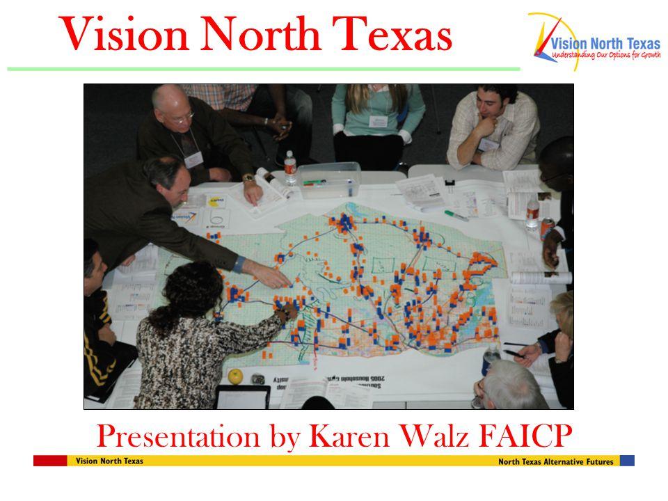 Vision North Texas Presentation by Karen Walz FAICP